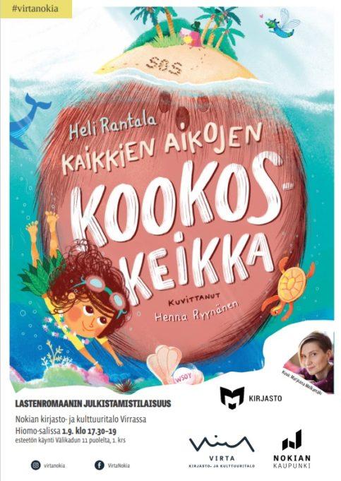 Heli Rantalan lastenromaanin Kaikkien aikojen kookoskeikka -kannessa päähenkilö Tuuli-tyttönen sukeltelee meressä valtavan suuren kookospähkinän muotoisen saaren edustalla.
