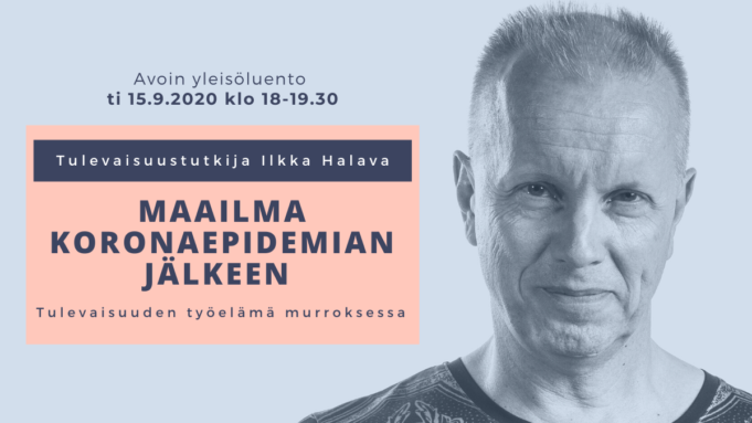 Ilkka Halava: Maailma koronaepidemian jälkeen. Kuvan tiedot löytyvät tekstistä.