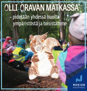 Olli Oravan matkassa-perehdytysopas. Pidetään yhdessä huolta ympäristöstä ja toisistamme. Alhoniityn päiväkodin pilottihankkeessa lapset ja aikuiset laativat yhdessä Nokian kaikille päiväkodeille jaettavan lasten kestävän kehityksen perehdytysoppaan.